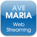 Ave Maria Web Streaming