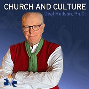 Deal Hudson - Church and Culture